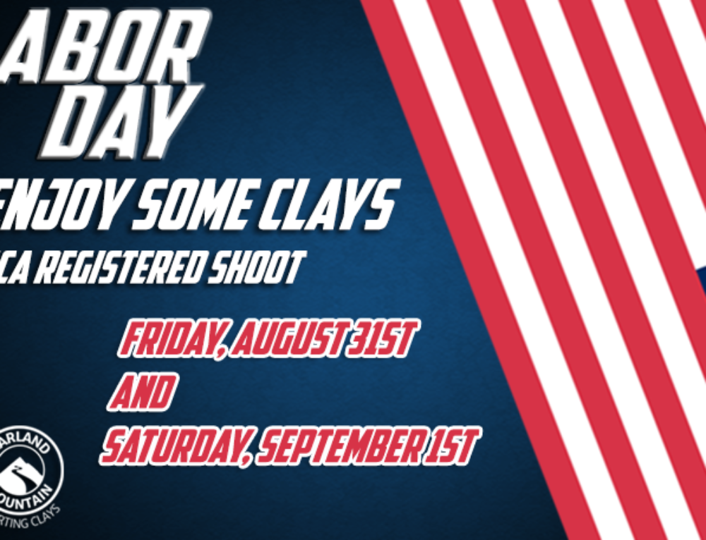 LABOR DAY, ENJOY SOME CLAYS